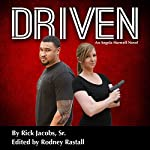 Driven: A Detective Angela Harwell Novel   Rick Jacobs,Rodney L. Rastall