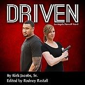 Driven: A Detective Angela Harwell Novel   [Rick Jacobs, Rodney L. Rastall]