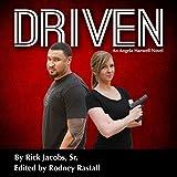 Driven: A Detective Angela Harwell Novel ~ Rick Jacobs