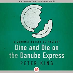 Dine and Die on the Danube Express | [Peter King]