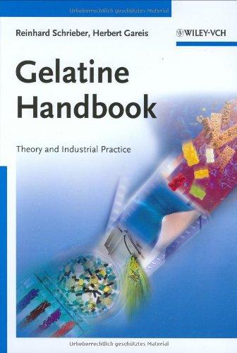 Gelatine Handbook: Theory and Industrial Practice, by Reinhard Schrieber, Herbert Gareis