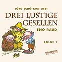 Drei lustige Gesellen 1 Hörbuch von Eno Raud Gesprochen von: Jörg Schüttauf