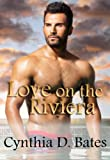 img - for Love on the Riviera (BWWM Romance) (Romantic Escapes) book / textbook / text book