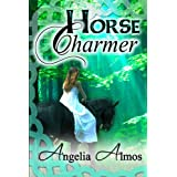 Horse Charmer ~ Angelia Almos