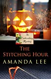 The Stitching Hour (An Embroidery Mystery)