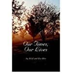 img - for [ Our Times, Our Lives By Otto, Eve ( Author ) Paperback 2004 ] book / textbook / text book