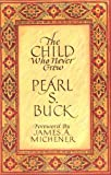 Image of By Pearl S. Buck The Child Who Never Grew (Reprint)
