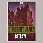 Betrayal | [J. Robert Janes]