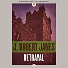 Betrayal (       UNABRIDGED) by J. Robert Janes Narrated by Jack Reynolds