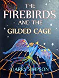 The Firebirds and the Gilded Cage