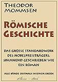 Theodor Mommsen: R�mische Geschichte (Komplettausgabe mit allen B�nden) (kommentiert)