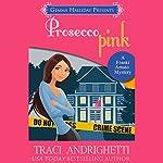 Prosecco Pink: Franki Amato Mysteries, Book 2   Traci Andrighetti