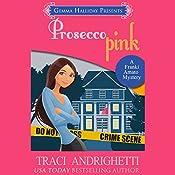 Prosecco Pink: Franki Amato Mysteries, Book 2 | Traci Andrighetti