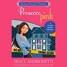 Prosecco Pink: Franki Amato Mysteries, Book 2 Audiobook by Traci Andrighetti Narrated by Madeline Mrozek