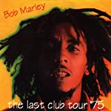 The Last Club Tour '75by Bob Marley