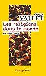 Les religions dans le monde par Vallet