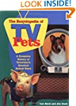 The Encyclopedia of TV Pets: A Comple...