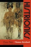 Histrionics: Three Plays (0226043959) by Bernhard, Thomas