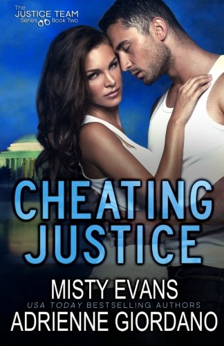 Cheating Justice (The Justice Team Series) (Volume 2)