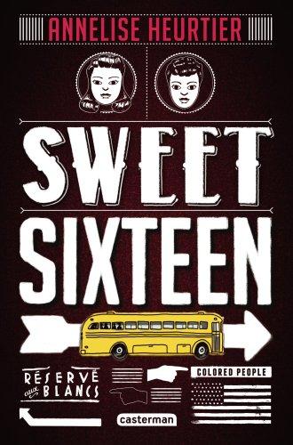 Sweet Sixteen de Annelise Heurtier