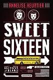 Sweet sixteen par Annelise Heurtier