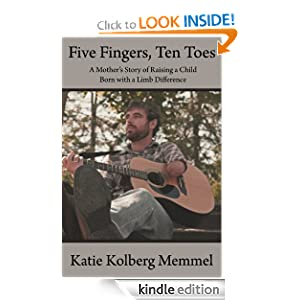 Five Fingers, Ten Toes - A Mother's Story of Raising a Child Born with a Limb Difference