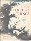 Terrible Things: An Allegory of the Holocaust (0060209038) by Bunting, Eve