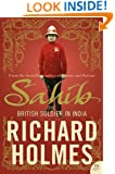 Sahib: The British Soldier in India 1750-1914