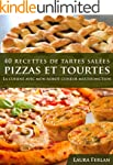 40 Recettes de Tartes Sal�es, Pizzas...