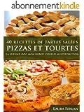 40 Recettes de Tartes Sal�es, Pizzas et Tourtes (La cuisine avec mon Thermomix t. 3)