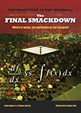 THE DERIVATIVE VS. THE INTEGRAL: THE FINAL SMACKDOWN