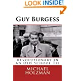 Guy Burgess: Revolutionary in an Old School Tie