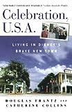 Douglas Frantz Celebration, U.S.A: Living in Disney's Brave New Town