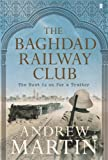 Andrew Martin The Baghdad Railway Club (Jim Stringer Steam Detective 8)