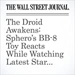 The Droid Awakens: Sphero's BB-8 Toy Reacts While Watching Latest Star Wars Film | Nathan Olivarez-Giles