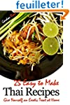 25 Easy to Make Thai Recipes: Give Yo...