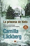 La princesa de hielo / The Ice Princess Camilla Lackberg
