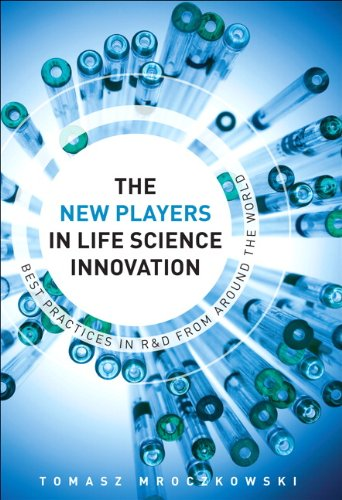 The New Players in Life Sciences Innovation: Best Practices in R&D from Around the World, The (FT Press Operations M
