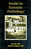 img - for Guide to Forensic Pathology book / textbook / text book