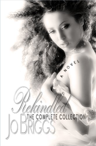 Rekindled: The Complete Collection (Rekindled #1-4) by Jo Briggs