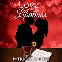 Love and Libations: Holidays and Heroes, Book 2 (       UNABRIDGED) by Patricia D. Eddy Narrated by Brooke Bloomingdale