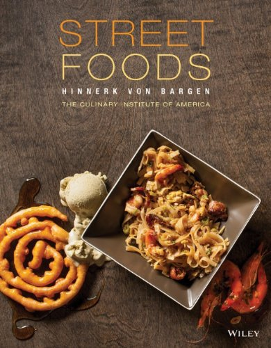 Street Foods by Hinnerk von Bargen, The Culinary Institute of America (CIA)
