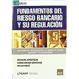 Fundamentos del riesgo bancario y su regulacion