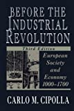Before the Industrial Revolution: European Society and Economy, 1000-1700 (0393311988) by Carlo M. Cipolla