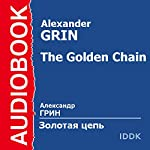 The Golden Chain [Russian Edition] | Alexander Grin
