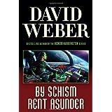 By Schism Rent Asunder (Safehold) ~ David Weber