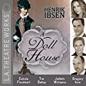 A Doll House (Dramatized)  by Henrik Ibsen Narrated by Calista Flockhart, Tony Abatemarco, Tim Dekay, Jeannie Elias, Gregory Itzin, Jobeth Williams