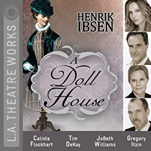 A Doll House (Dramatized) | [Henrik Ibsen]