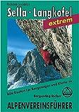 Dolomiten. Sella, Langkofel extrem. Alpenvereinsführer. Für Bergsteiger und Kletterer (Alpenvereinsführer extrem)
