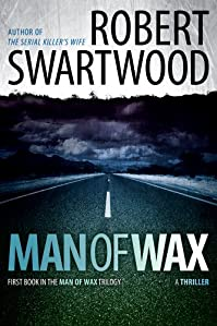 Man Of Wax by Robert Swartwood ebook deal